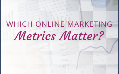 Which Online Marketing Metrics Matter?