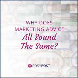 Why does marketing advice all sound the same?