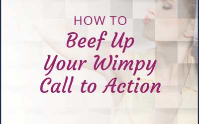 How to Beef Up Your Wimpy Call to Action