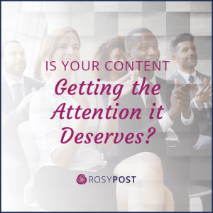 Is your content getting the attention it deserves?