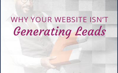 Why Your Website Isn't Generating Leads