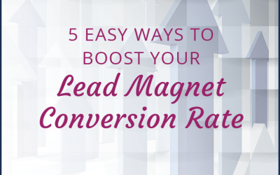 5 Easy Ways to Boost your Lead Magnet Conversion Rate