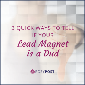 3 quick ways to tell if your lead magnet is a dud