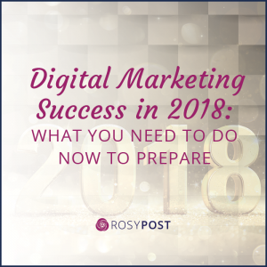 digital marketing success in 2018