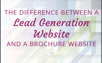 The Difference Between a Lead Generation Website and a Brochure Website